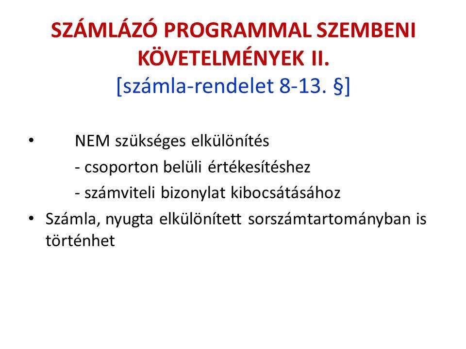 SZÁMLÁZÓ PROGRAMMAL SZEMBENI KÖVETELMÉNYEK II. [számla-rendelet 8-13